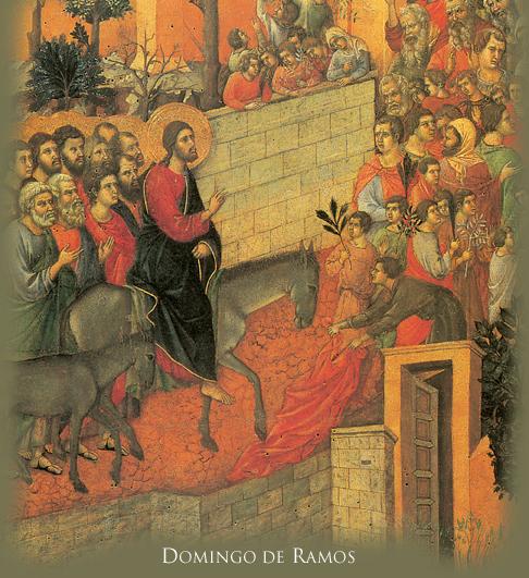 Tomaron ramas de palmera y salieron a su encuentro gritando ¡Hosanna! ¡Bendito el que viene en nombre del Señor.  San Juan 12,13
